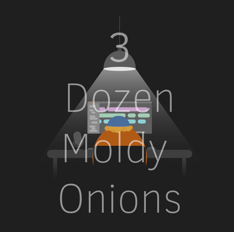 3 Dozen Moldy Onions